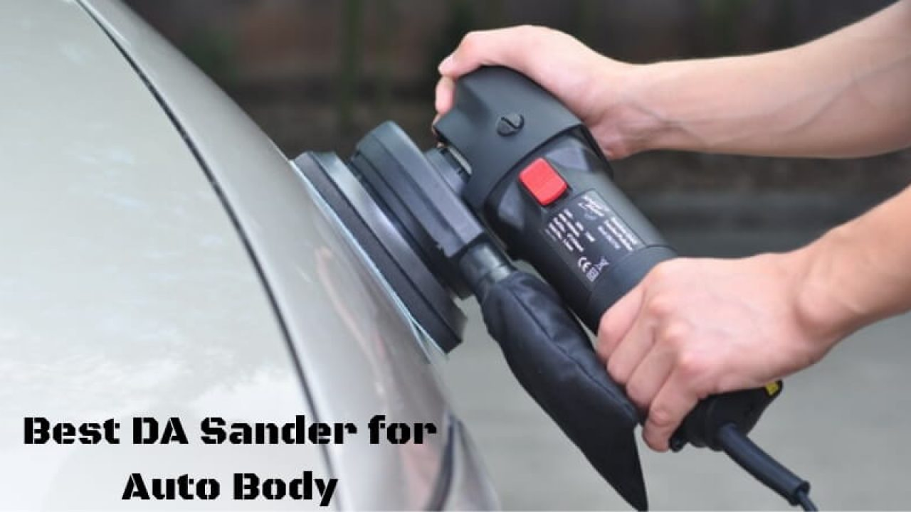 Best Da Sander For Auto Body Top Orbital Sander For Bodywork Of 2020
